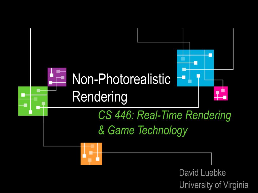non photorealistic rendering cs 446 real time rendering game technology l.