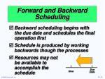 forward and backward scheduling14