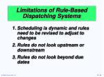 limitations of rule based dispatching systems