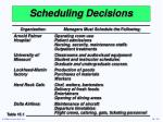 scheduling decisions
