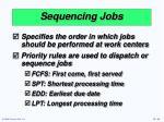 sequencing jobs