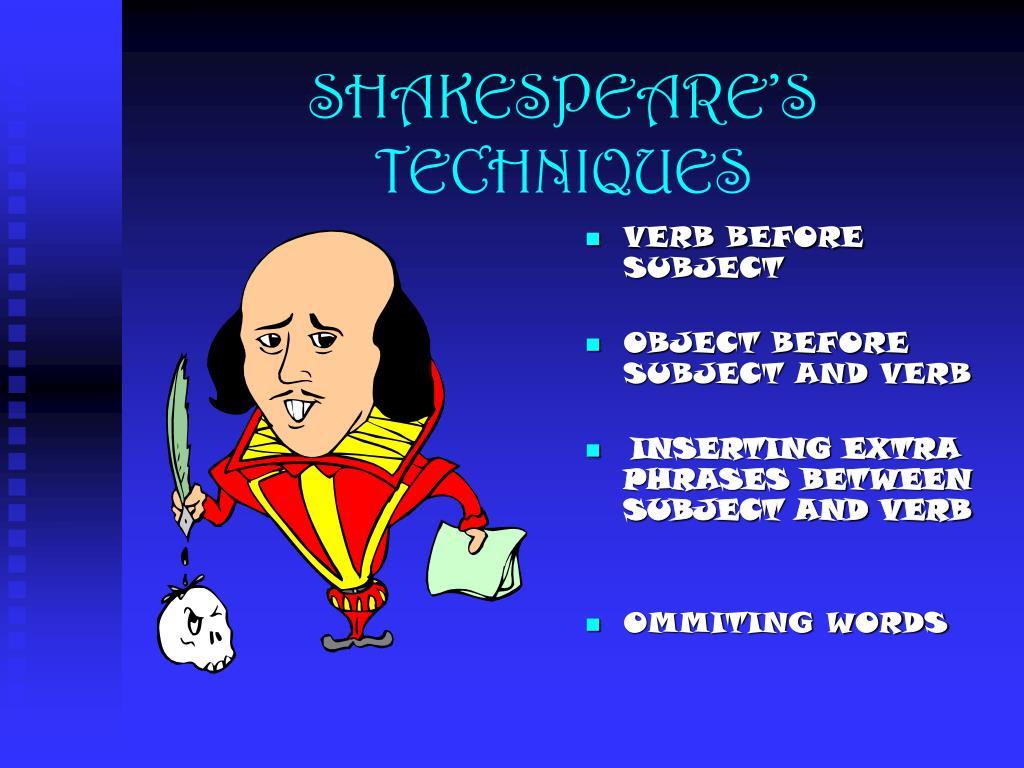 SHAKESPEARE'S TECHNIQUES