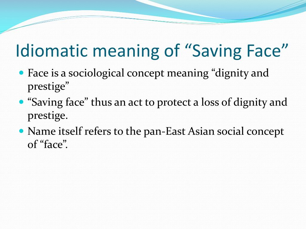 """Idiomatic meaning of """"Saving Face"""""""
