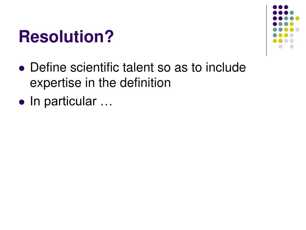 Resolution?