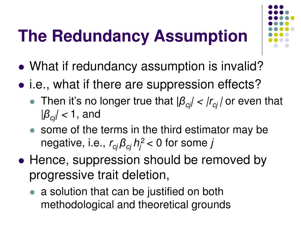 The Redundancy Assumption