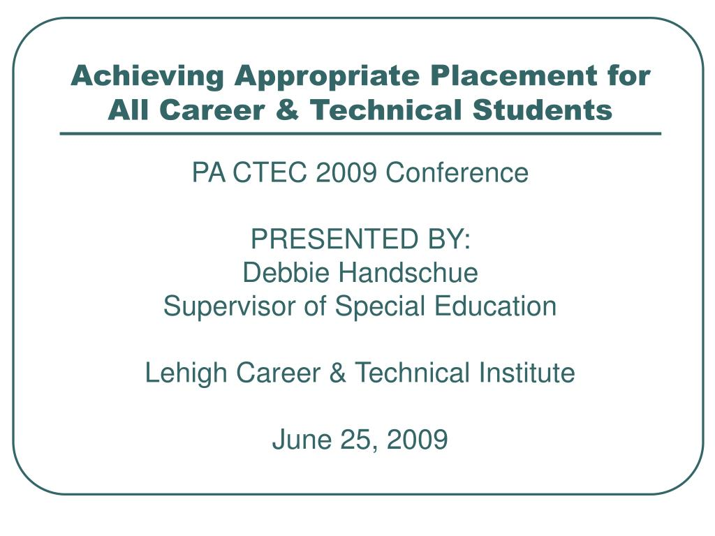 Achieving Appropriate Placement for All Career & Technical Students