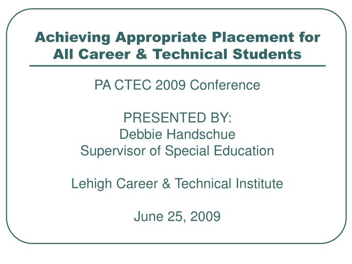 Achieving appropriate placement for all career technical students