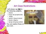 art class restrictions