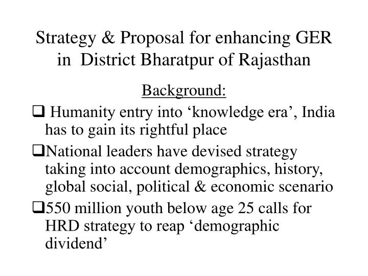 Strategy proposal for enhancing ger in district bharatpur of rajasthan