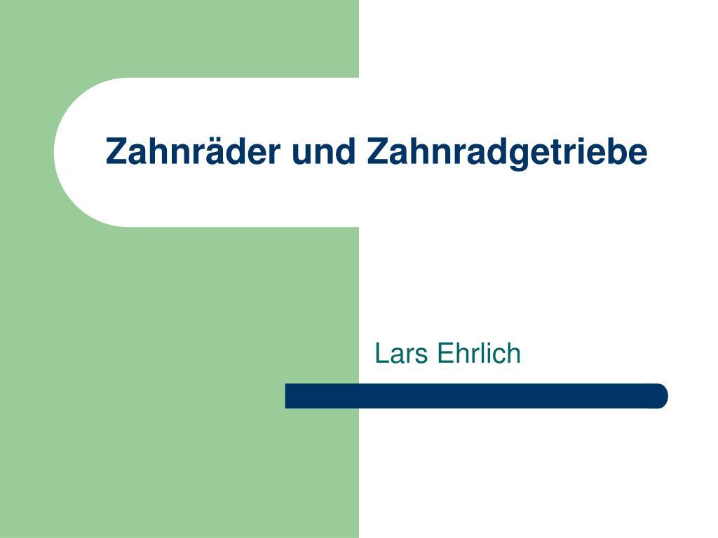 PPT - Zahnräder und Zahnradgetriebe PowerPoint Presentation - ID:363397