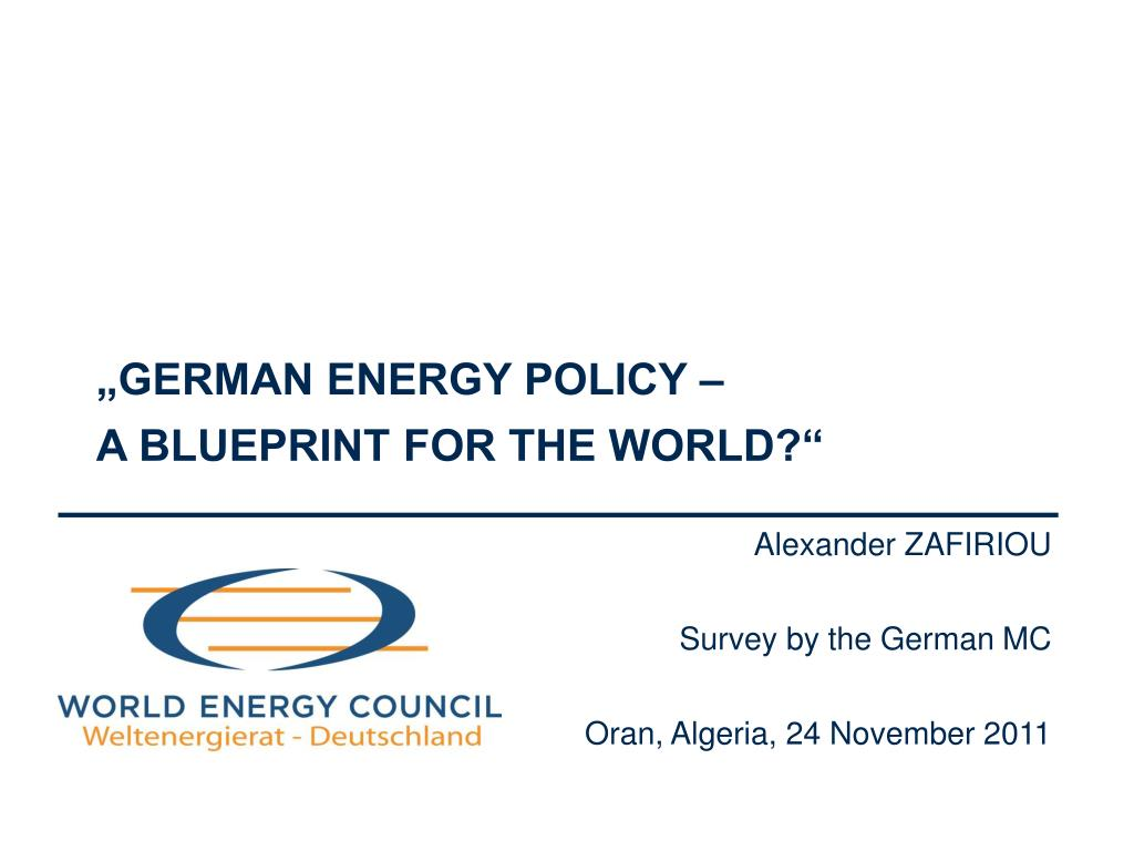"""GERMAN ENERGY POLICY –"
