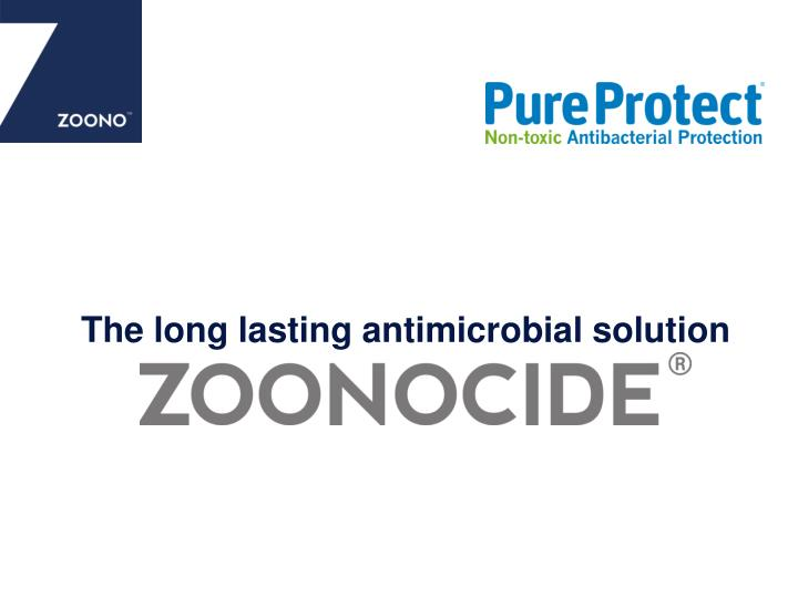 The long lasting antimicrobial solution