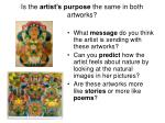 is the artist s purpose the same in both artworks