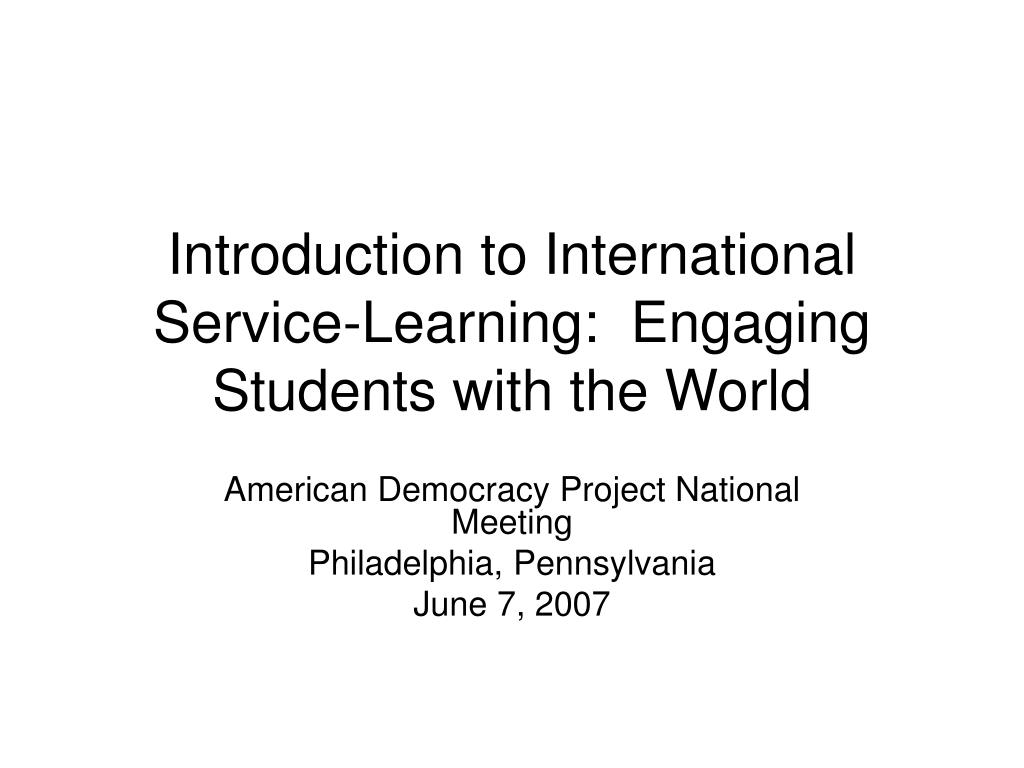 introduction to international service learning engaging students with the world l.