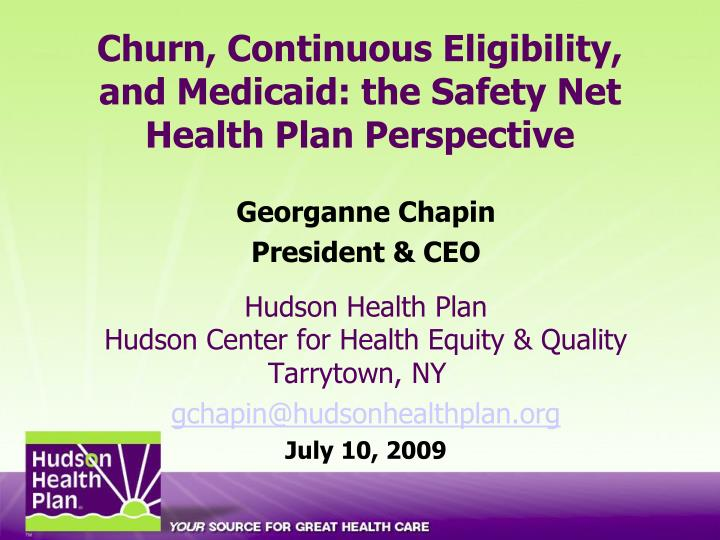 Churn continuous eligibility and medicaid the safety net health plan perspective