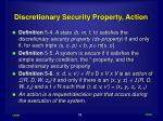 discretionary security property action