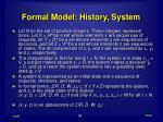 formal model history system