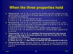 when the three properties hold