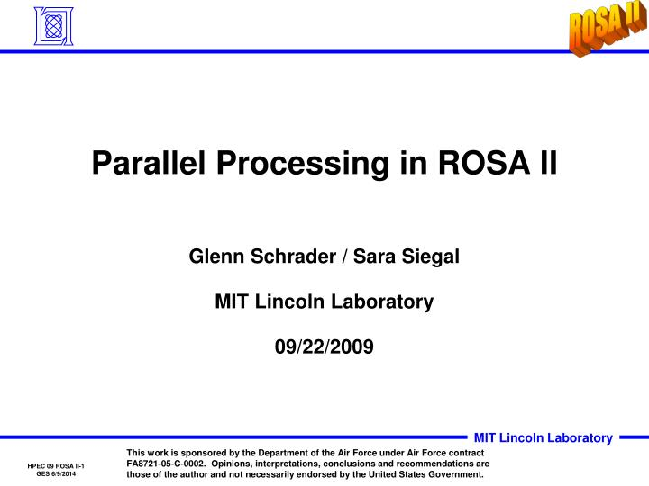 Parallel processing in rosa ii