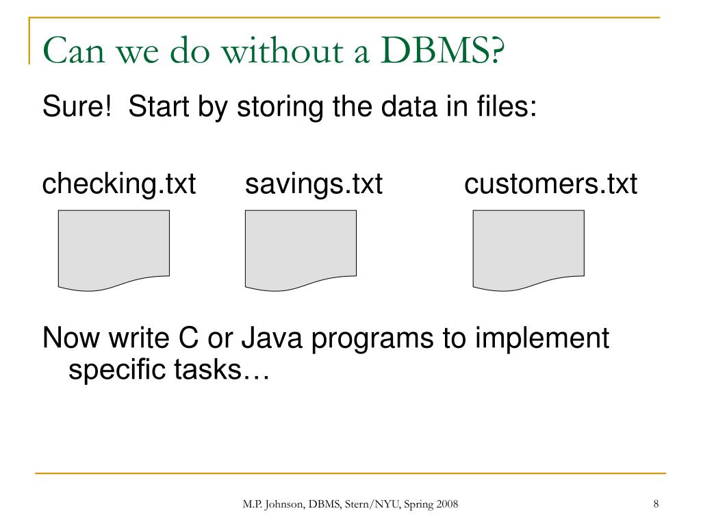 Can we do without a DBMS?