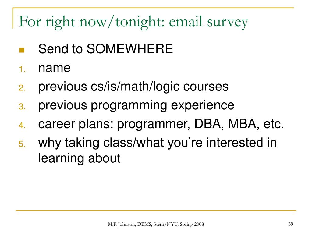 For right now/tonight: email survey