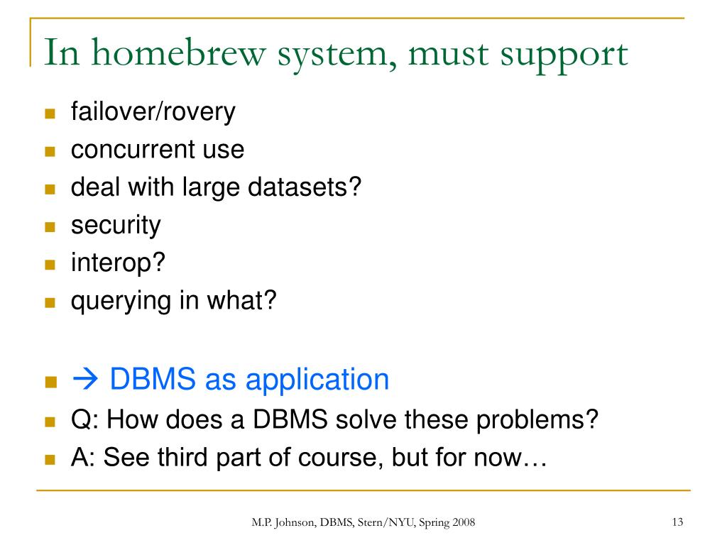 In homebrew system, must support