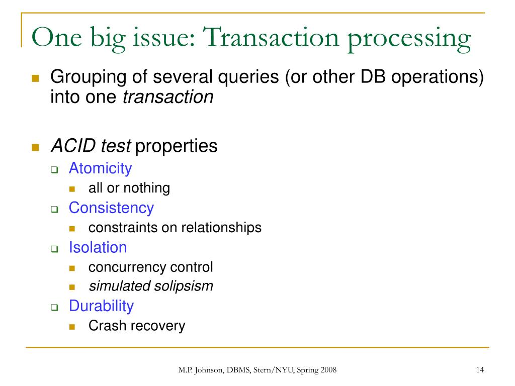 One big issue: Transaction processing