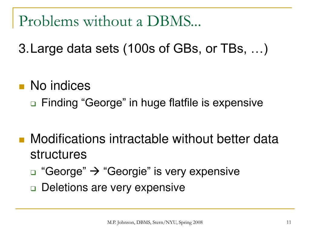 Problems without a DBMS...