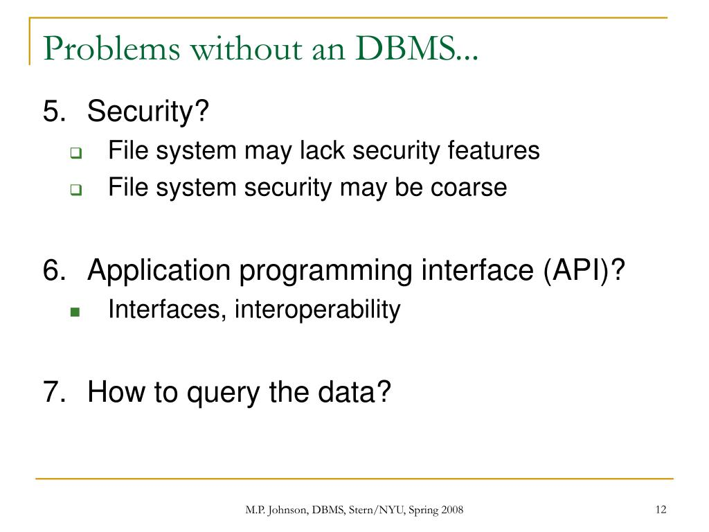 Problems without an DBMS...