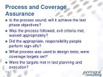 process and coverage assurance