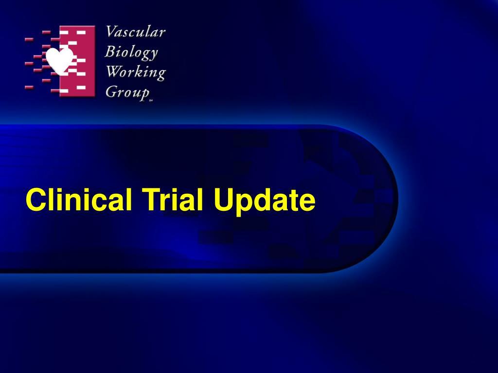 Clinical Trial Update