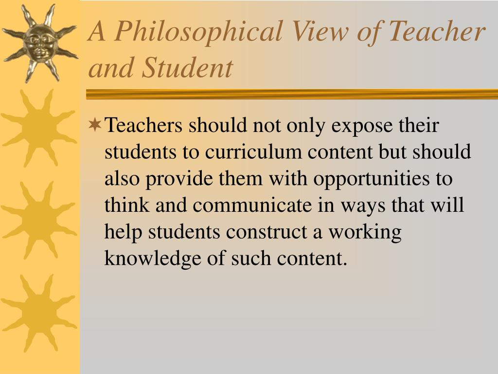 A Philosophical View of Teacher and Student