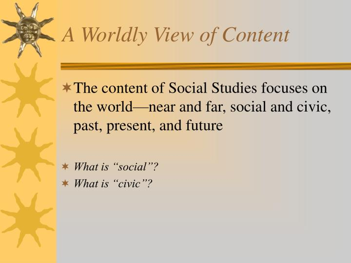 A worldly view of content