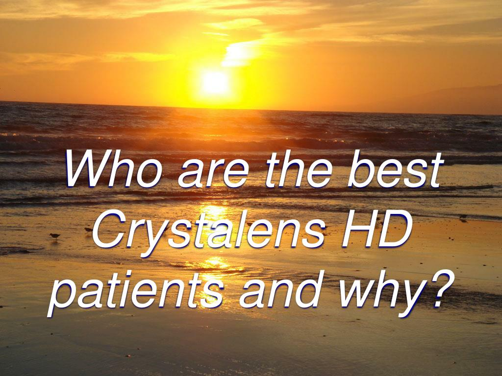Who are the best Crystalens HD patients and why?