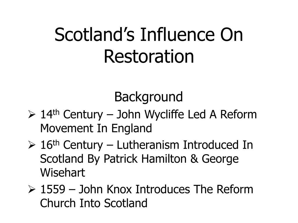 scotland s influence on restoration l.