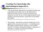 creating new knowledge the epistemological imperative