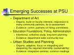 emerging successes at psu