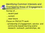 identifying common interests and overlapping areas of engagement