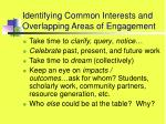 identifying common interests and overlapping areas of engagement50