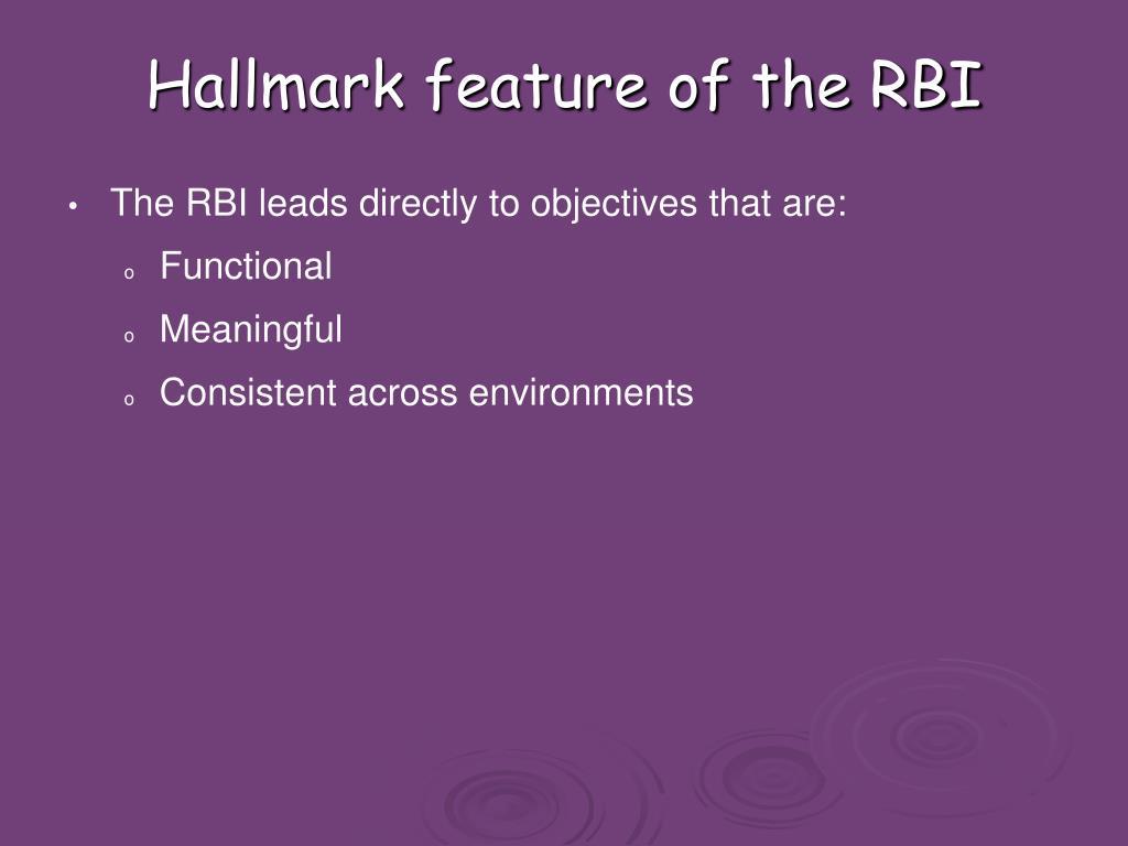 Hallmark feature of the RBI