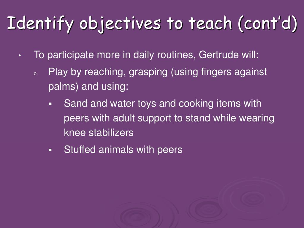 Identify objectives to teach (cont'd)