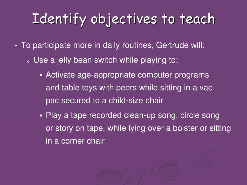 Identify objectives to teach