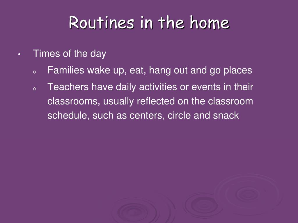 Routines in the home