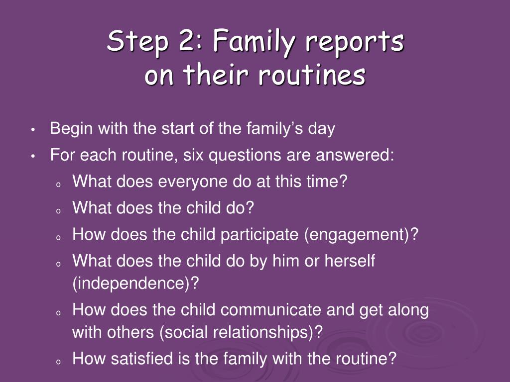 Step 2: Family reports