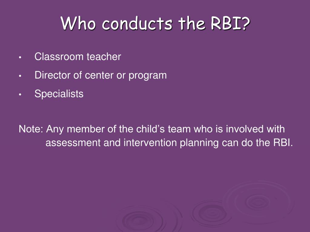 Who conducts the RBI?