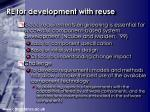 re for development with reuse