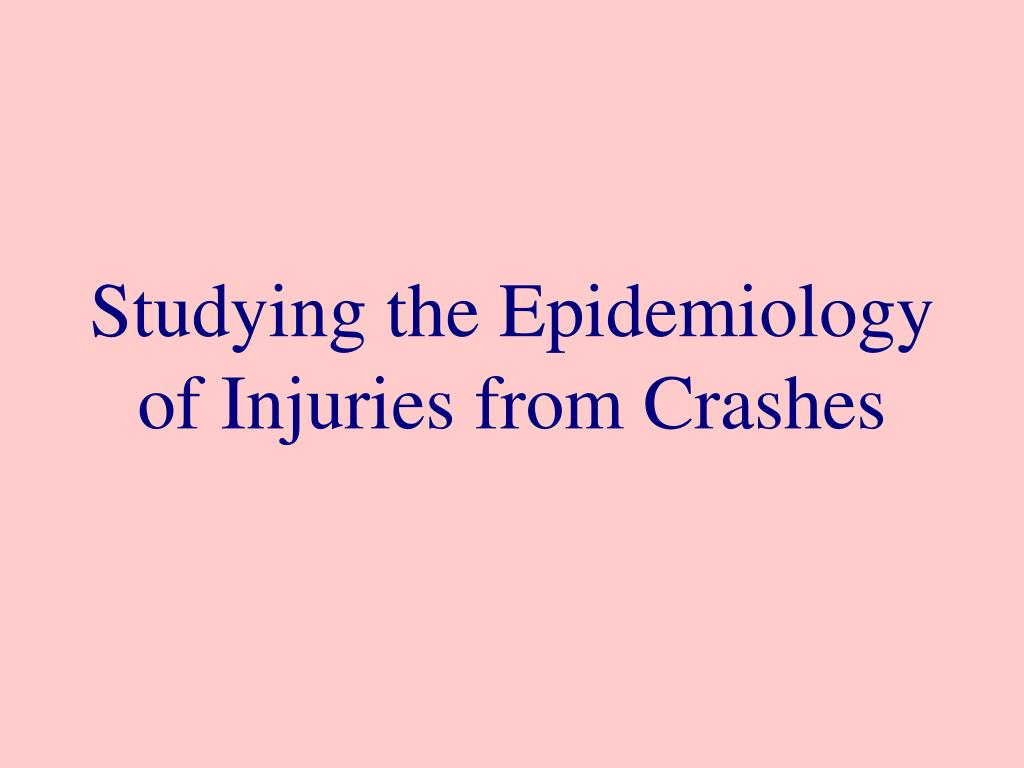 Studying the Epidemiology of Injuries from Crashes