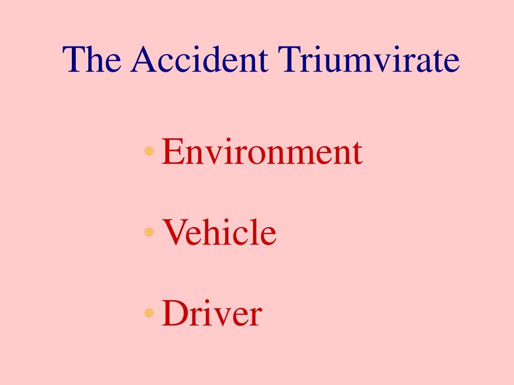 The Accident Triumvirate