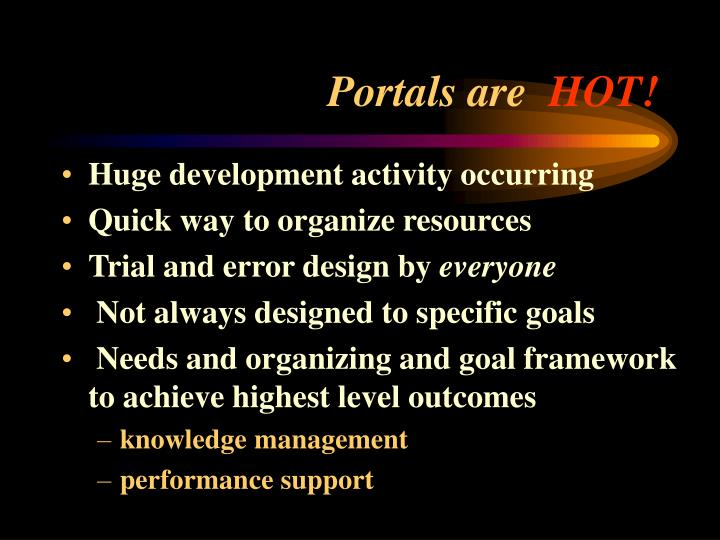 Portals are hot