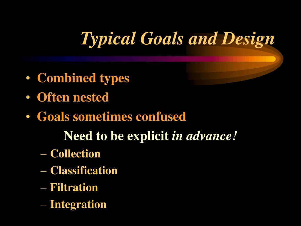 Typical Goals and Design